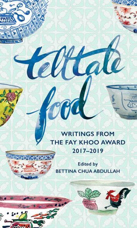 Telltale-Food-Writings-from-the-Fay-Khoo-Award-2017_2019-Bettina-Chua-Abdullah-00_544x896.jpg