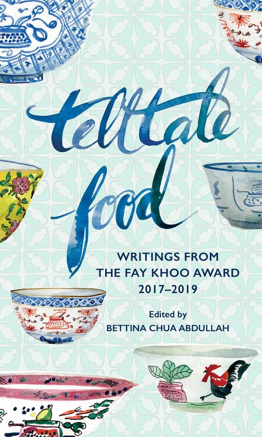 Telltale-Food-Writings-from-the-Fay-Khoo-Award-2017_2019-Bettina-Chua-Abdullah-00_544x896.jpg